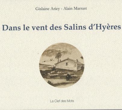 Dans le vent des Salins d'Hyères Gislaine Ariey écrivain